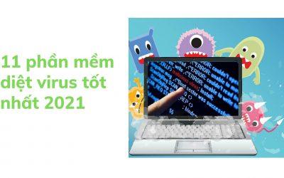 TOP 11 phần mềm diệt virus hiệu quả nhất cho Windows 2021